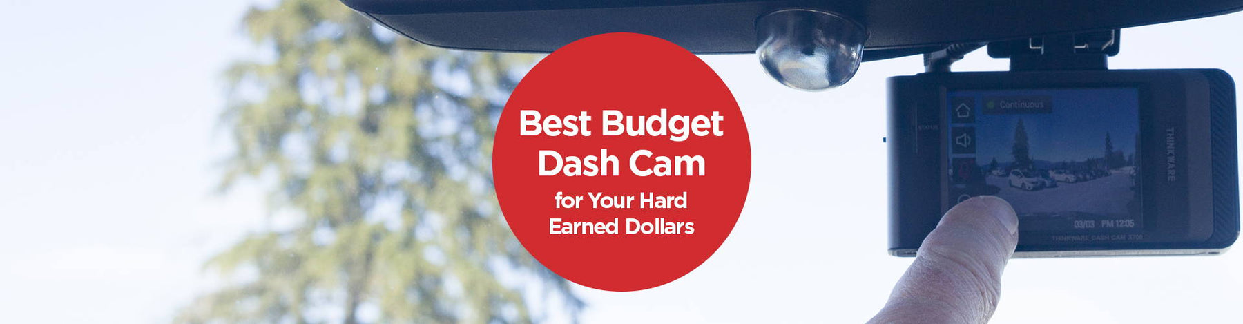 Best Budget Dash Cams for Your Hard-Earned Dollars