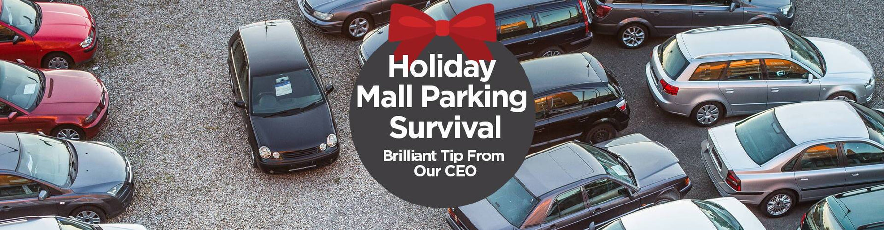 Holiday Mall Parking Survival - Brilliant Tip from our CEO