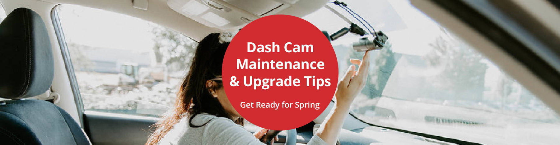Dash Cam Maintenance and Upgrade Tips