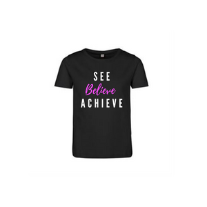 """See Believe Achieve"" Black T-Shirt"