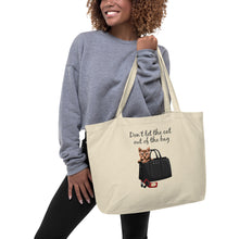 Load image into Gallery viewer, Don't let the Cat out of the Bag | Large organic tote bag