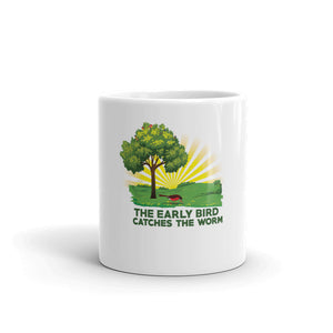 The Early Bird Catches the Worm | Mug