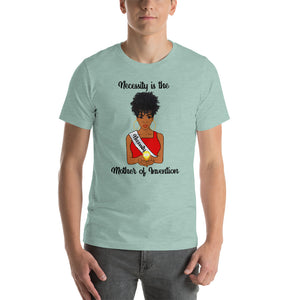 Necessity is the Mother of Invention | Short-Sleeve Unisex T-Shirt