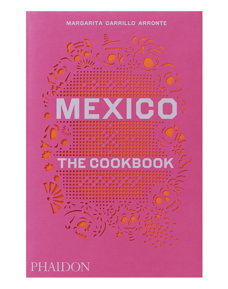 Mexico: the Cookbook