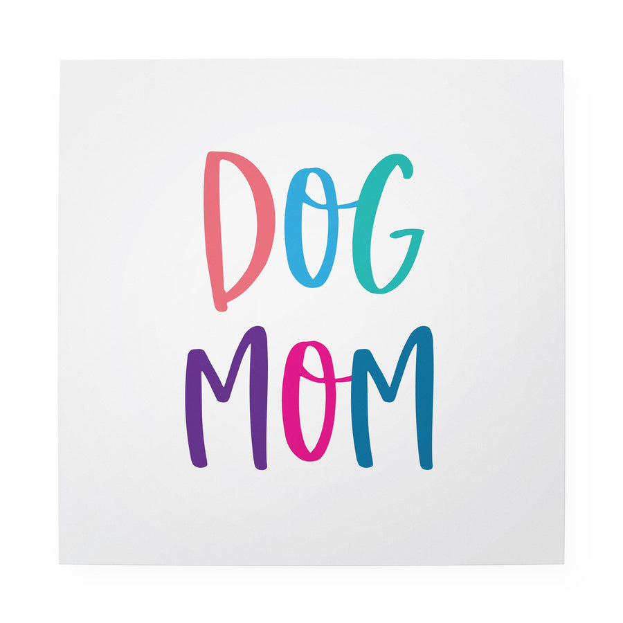 "Dog Mom 10"" x 10"" Art Print"