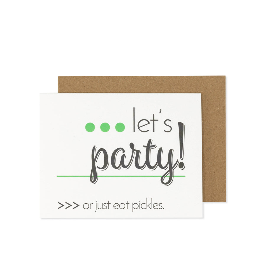 Let's Party… or Just Eat Pickles Card