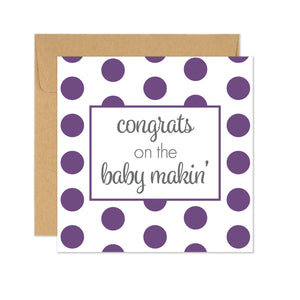 Congrats on the Baby Makin' Card