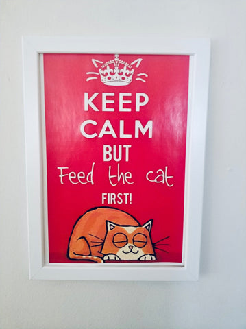 Çerçeveli Tablo - Keep Calm But Feed the Cat First!
