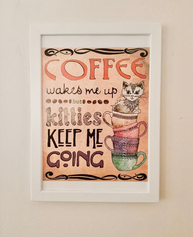 Çerçeveli Tablo - Coffee Wakes Me Up but Kitties Keep Me Going