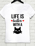 T-shirt - Life is Better With cat