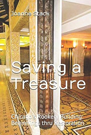 Saving a Treasure: Chicago's Rookery Building: Beginnings thru Restoration - Stack