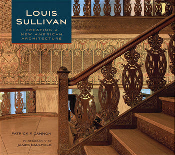 Louis Sullivan - Creating a New American Architecture