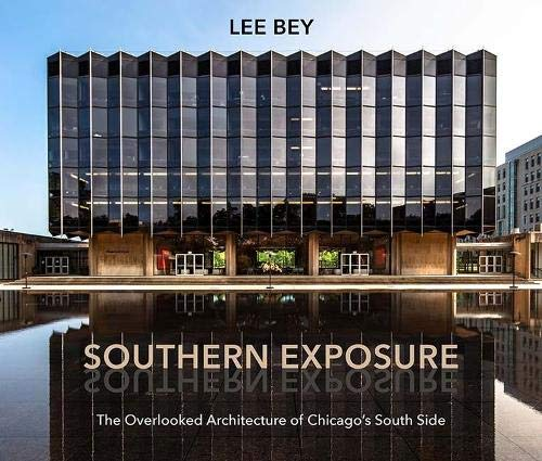 Southern Exposure: The Overlooked Architecture of Chicago's South Side - Bey