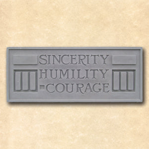 Sincerity Humility Courage Plaque.