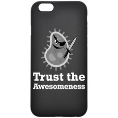 Trust the Awesomeness - Smartphone Case - Choose Your Phone