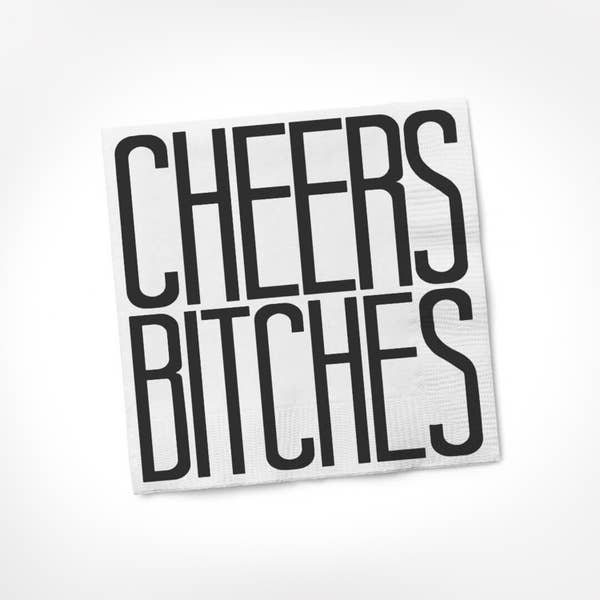 Cheers B*tches! Cocktail Napkins