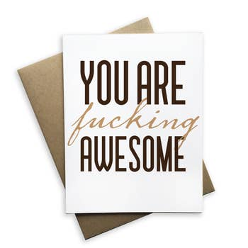 You are F*cking Awesome Card