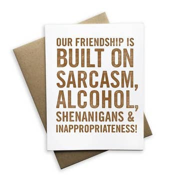 Our Friendship is Built on Sarcasm Card