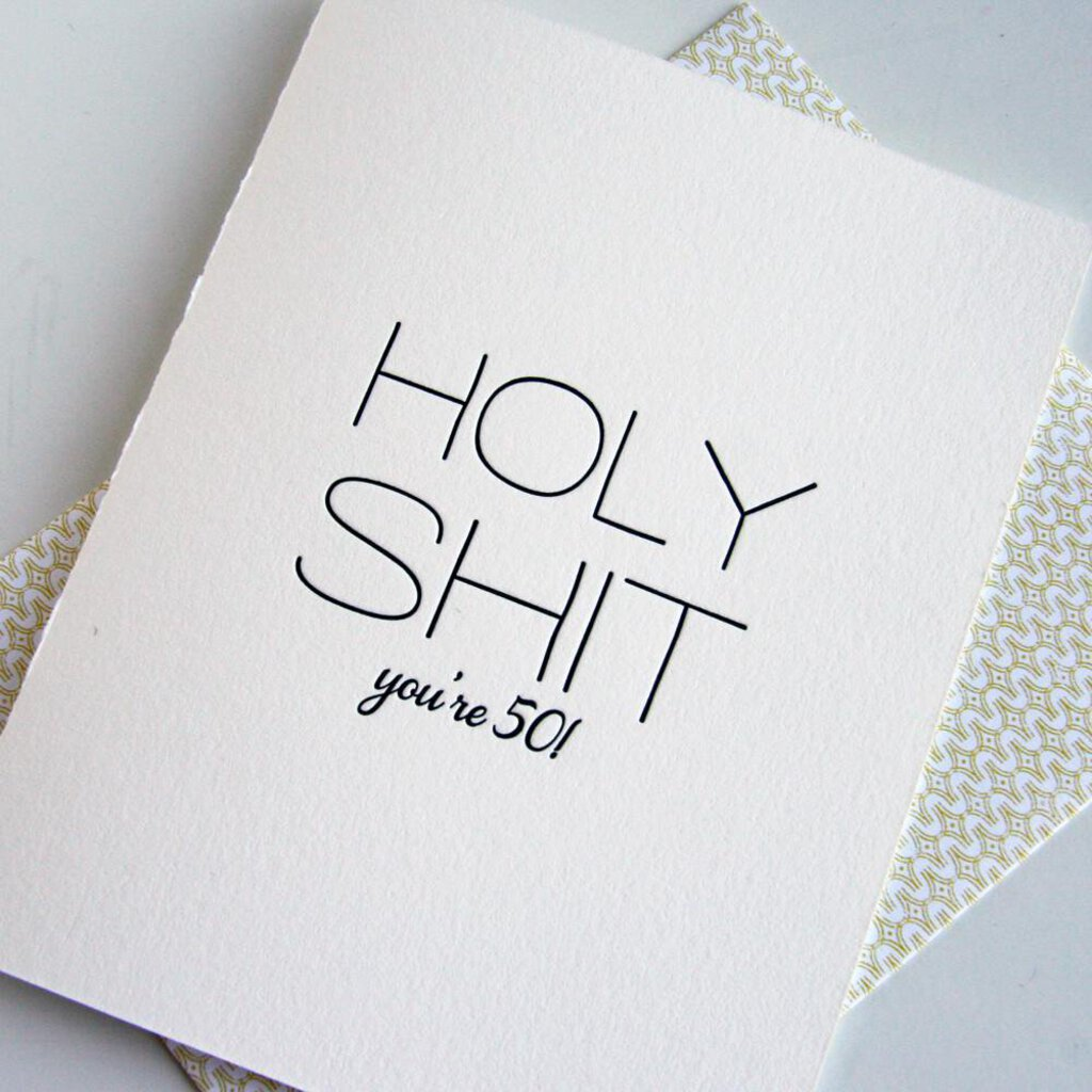 HOLY SHIT you're 50 Greeting Card