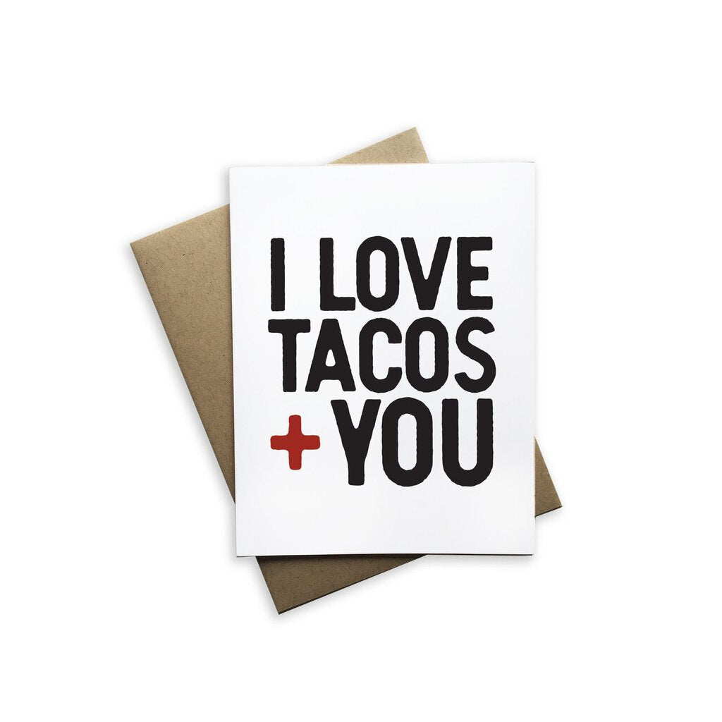 I Love Tacos + You  Greeting Card