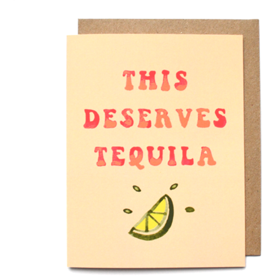 This Deserves Tequila Greeting Card