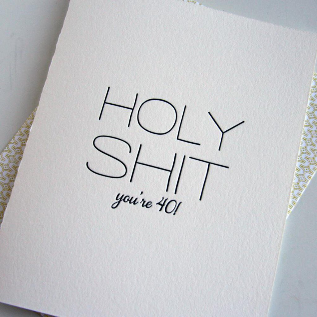 HOLY SHIT you're 40 Greeting Card
