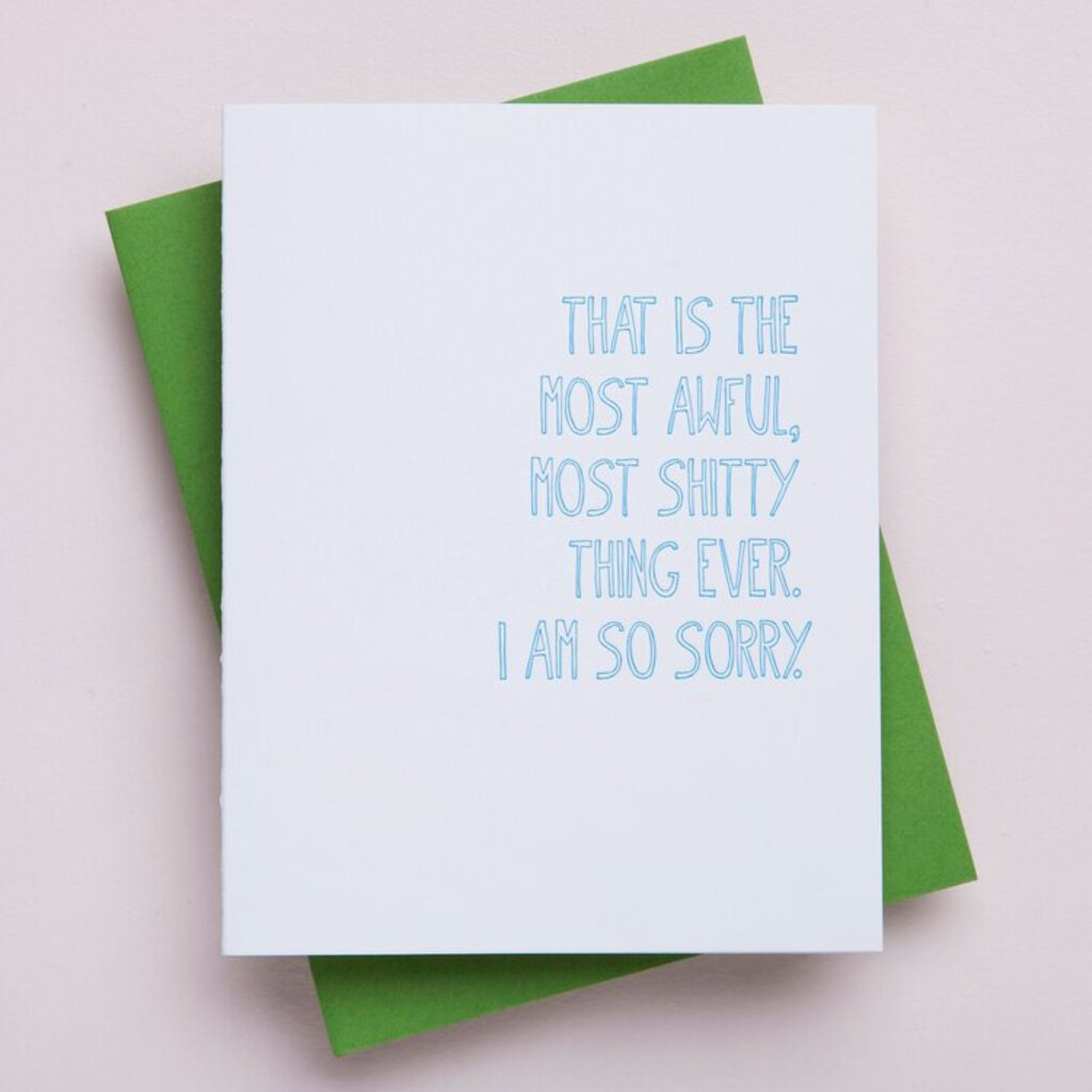 Shitty Awful  Sympathy Card