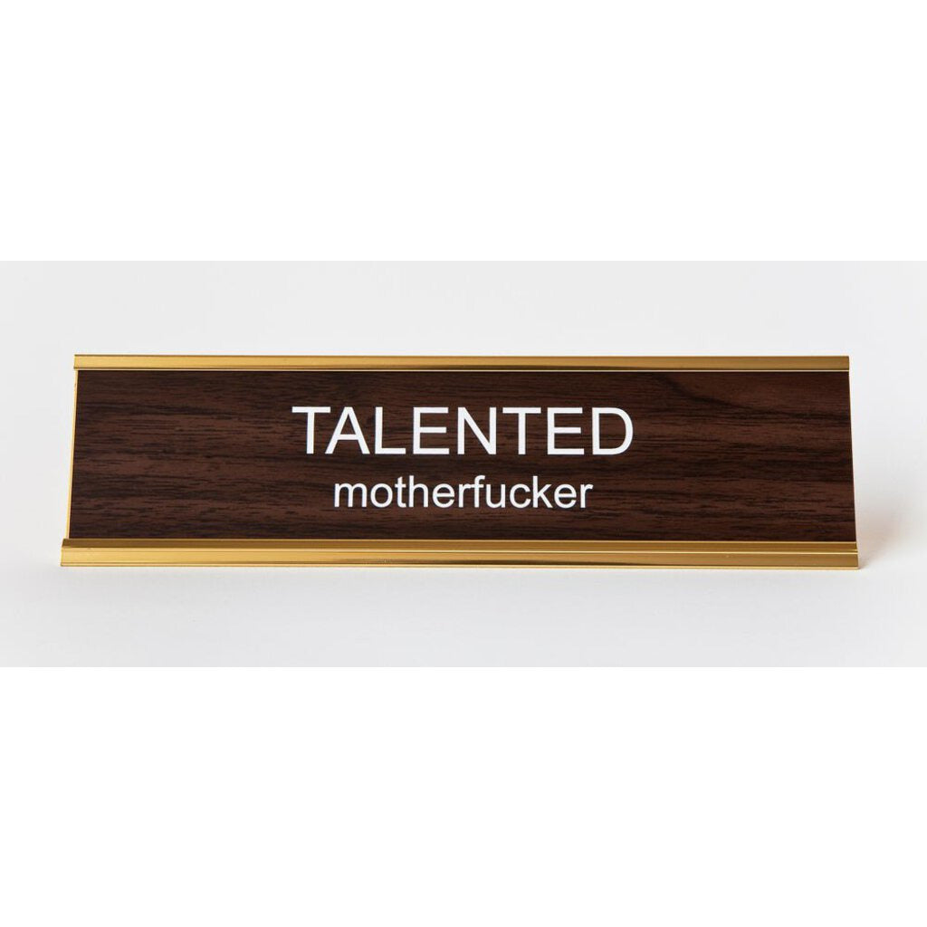 Talented Motherf*ck*r Name Plate
