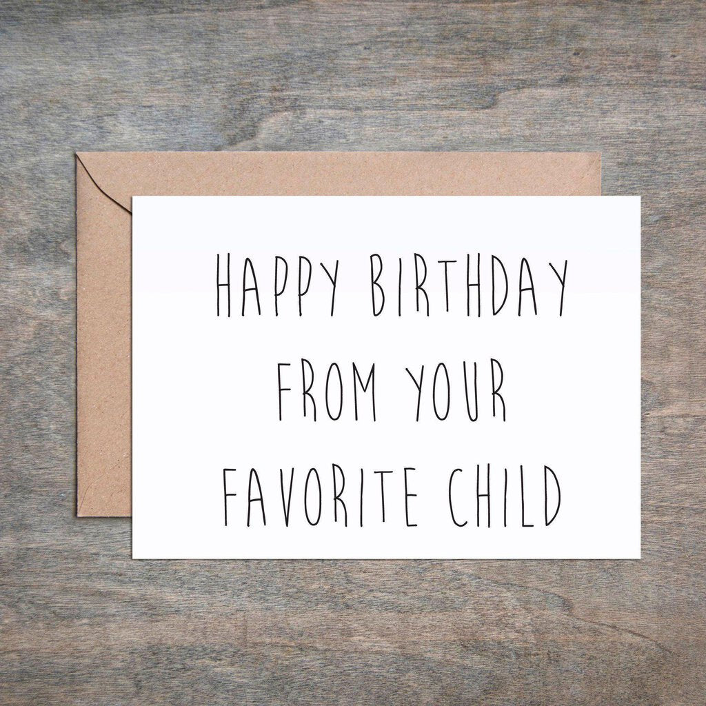 Happy Birthday From Your Favorite Child Greeting Card