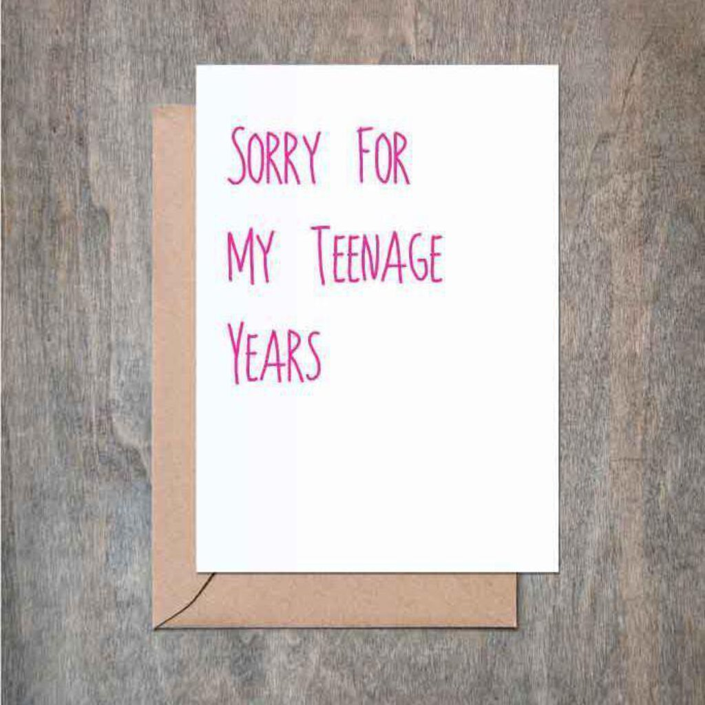 Sorry for the Teenage Years Greeting Card
