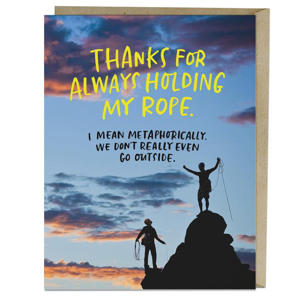 Thanks For Always Holding My Rope Greeting Card
