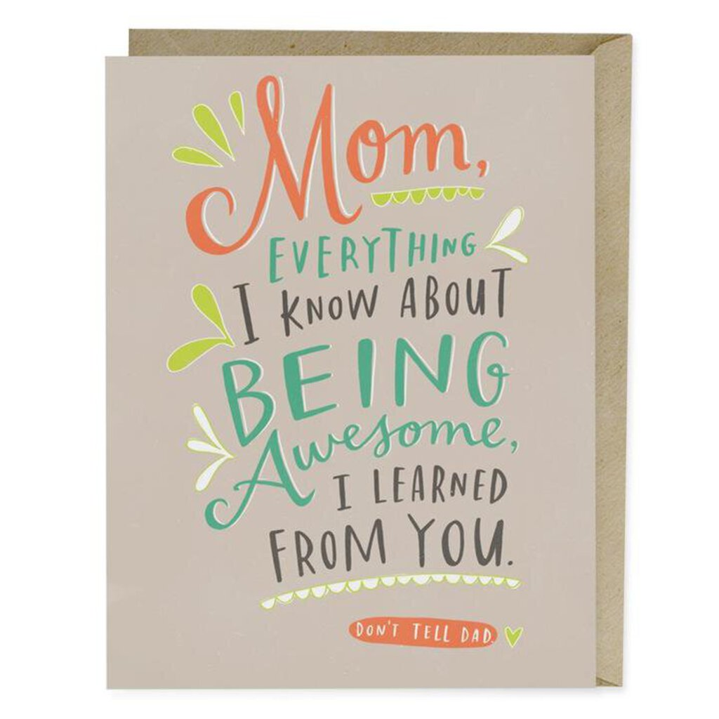 Mom Everything I Know About Being Awesome I Learned From You Card