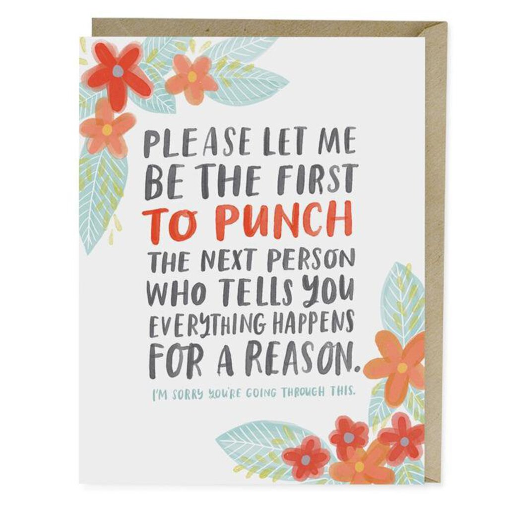 Please Let Me Be The First To Punch The Next Person Who Tells You Everything Happens For A Reason Card