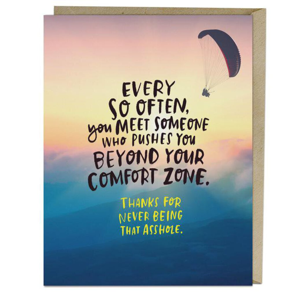 Every So Often, You Meet Someone Who Pushes You Beyond Your Comfort Zone Card