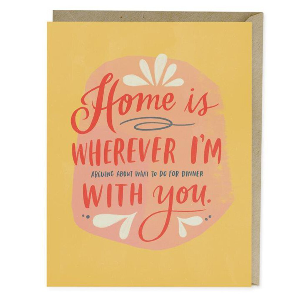 Home Is Wherever I'm Arguing About What To Do For Dinner With You Card