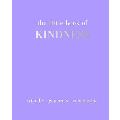 The Little Book of Kindness: Listen. Care. Share
