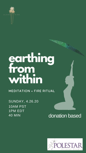 Earthing From Within - Meditation & Fire Ritual - Island Tribe