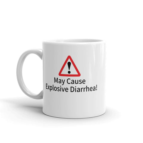 "Mug ""May Cause Explosive Diarrhea"""