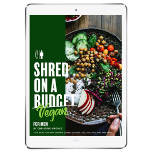 The 6WeekShred® - 6 Week Budget Vegan Shred for Men