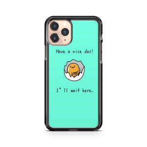 Have a nice day iPhone 11 case