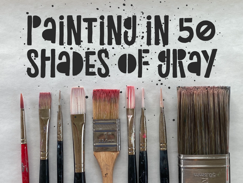 painting in 50 shades of gray
