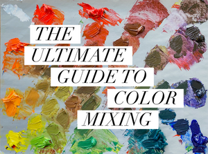 How To Make Colors: The Ultimate Guide to Color Mixing and Color Matching