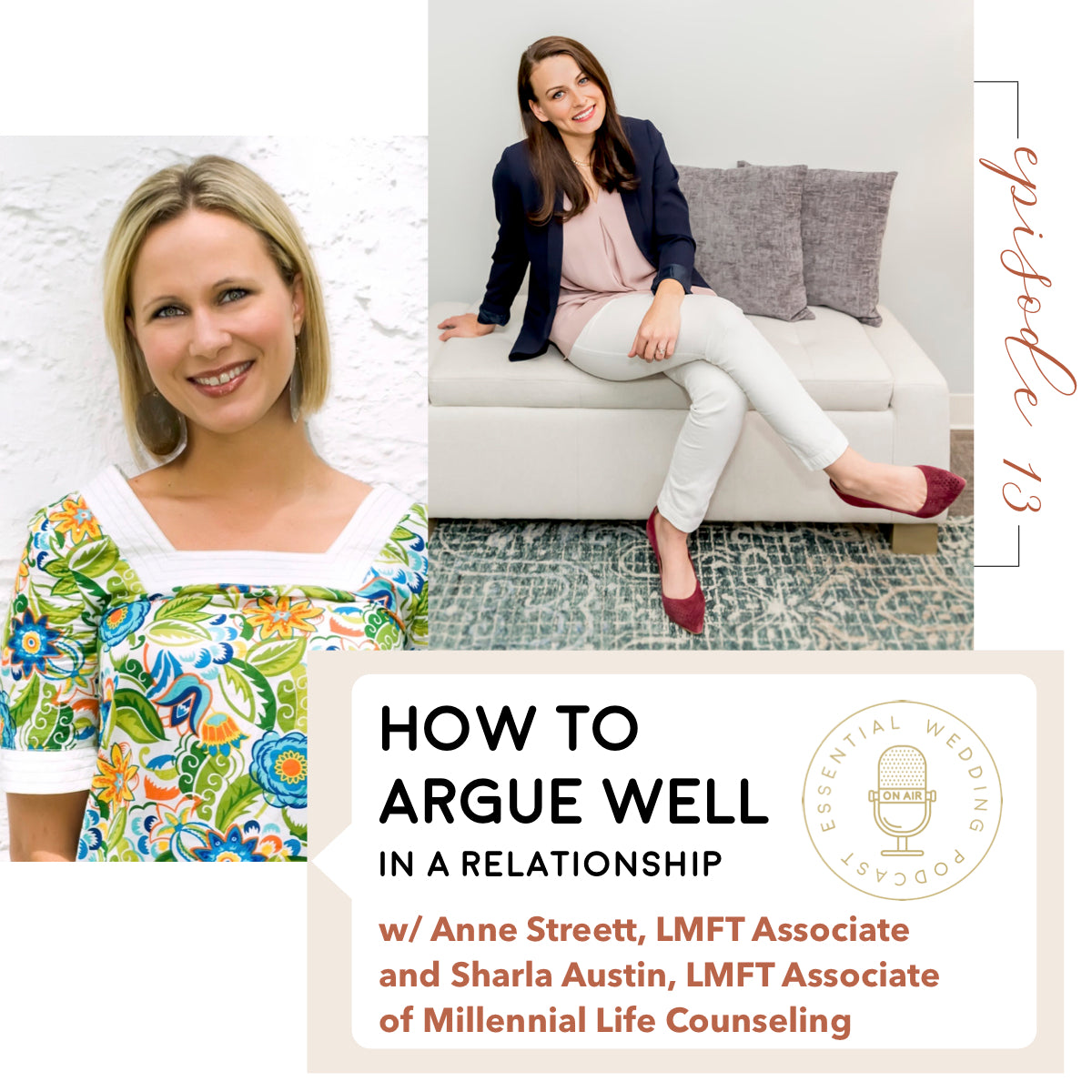 Ep. 13 How to Argue Well w/ Anne Streett, LMFT Associate and Sharla Austin, LMFT Associate