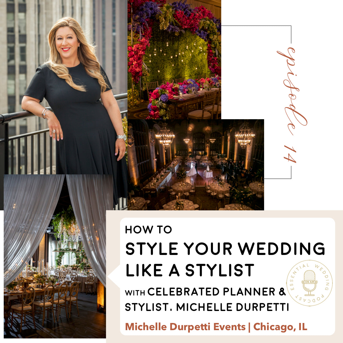 Ep. 14 How to Style Your Wedding Like a Stylist w/Michelle Durpetti, Celebrated Wedding Planner and Stylist