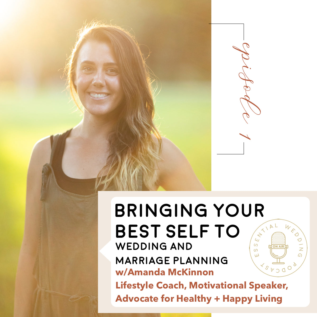 Ep. 1 How to Bring Your Best Self to Wedding and Marriage Planning w/Amanda McKinnon, Lifestyle Coach and Educator