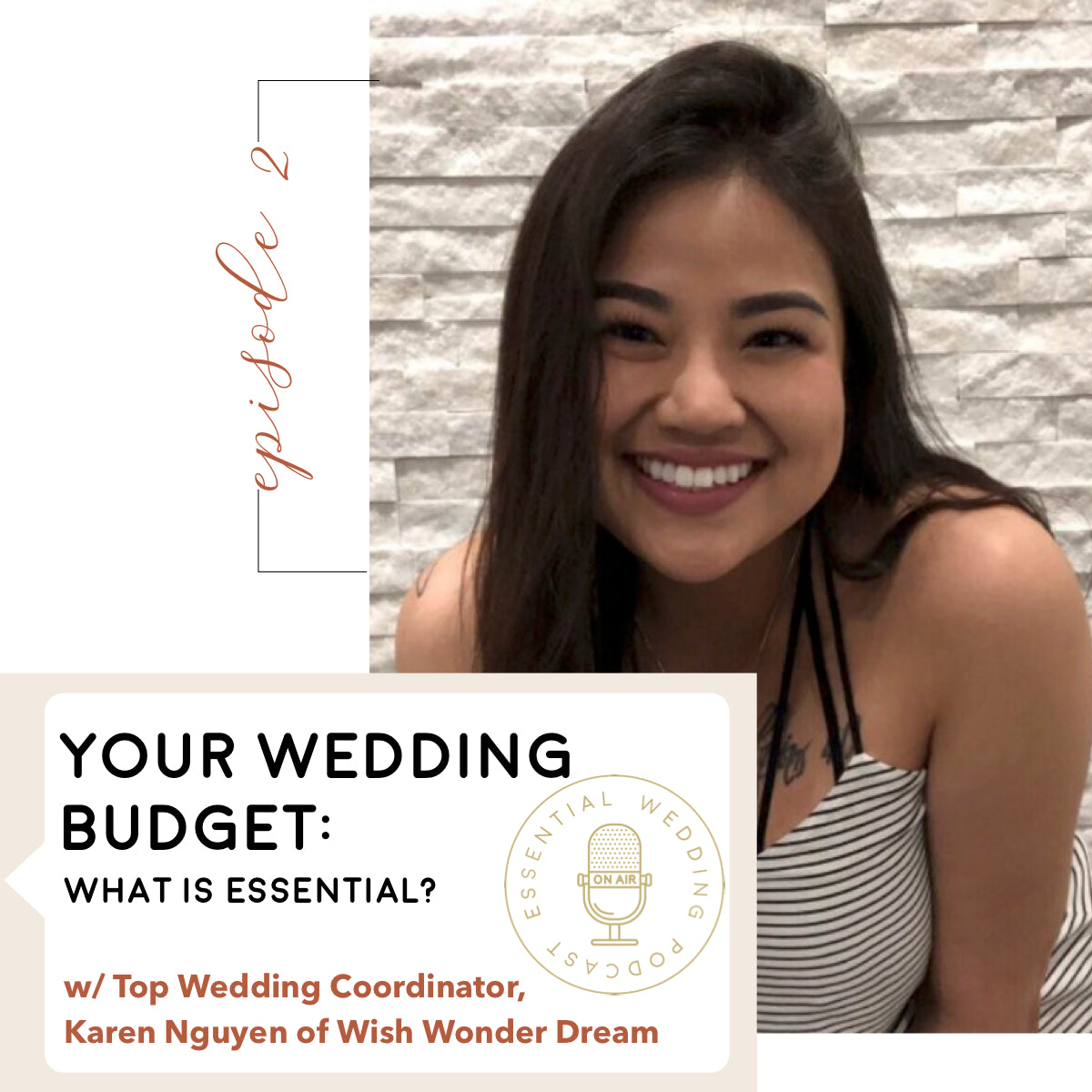 Ep. 2 Your Wedding Budget: What Is Essential? w/Karen Nguyen, Top Wedding Coordinator
