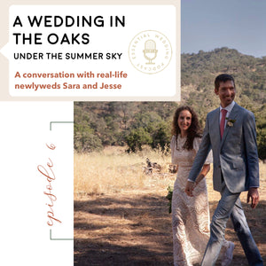 Ep. 6 A Wedding in the Oaks Under the Summer Sky w/Real-Life Newlyweds Sara and Jesse
