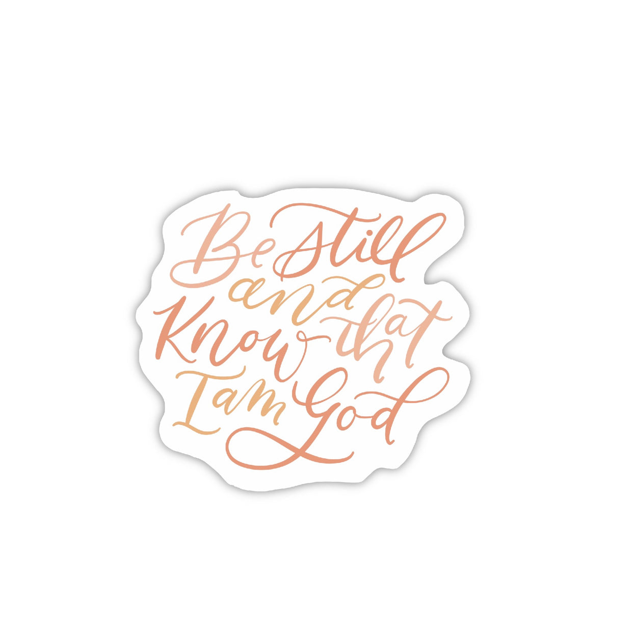 """Be Still and Know"" (STICKER)"