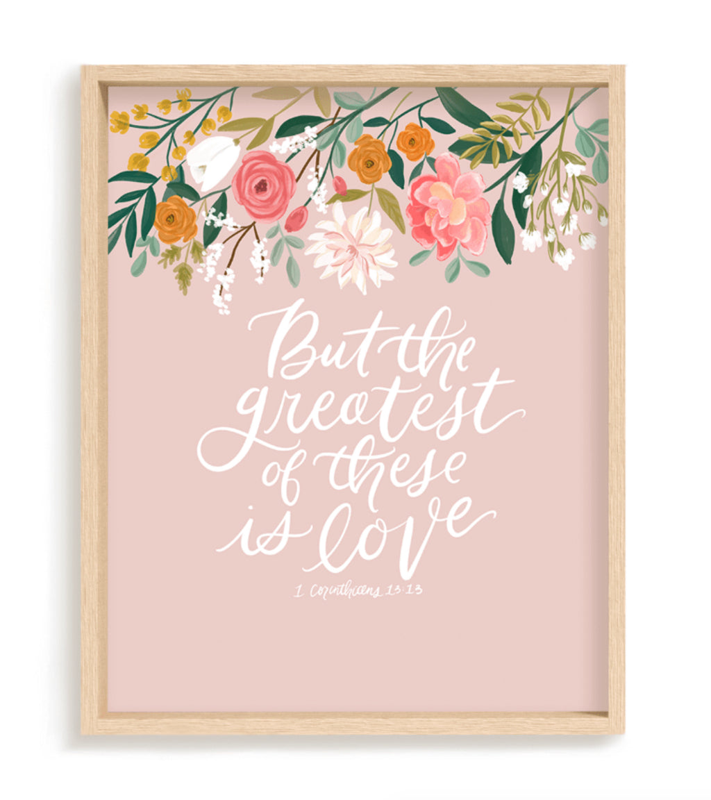 """But The Greatest Of These Is Love (1 Corinthians 13:13)"" (PRINT) 8x10"