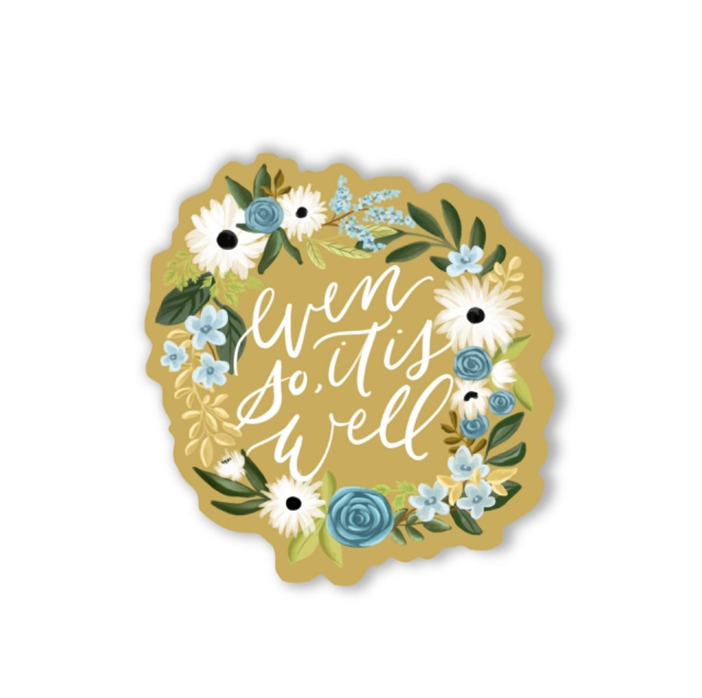 """Even So, It Is Well"" (STICKER)"